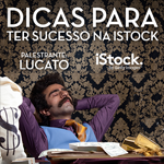 Dicas para ter sucesso na iStock | Tips for having success at iStock